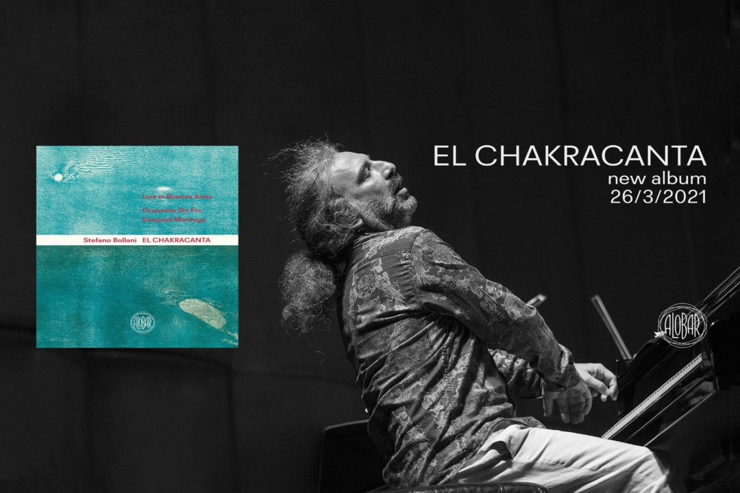 EL CHAKRACANTA live in Buenos Aires, Stefano Bollani's new album out on 26th March 2021